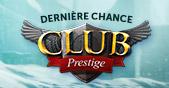 Image de Club Prestige - Dernière chance !