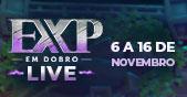O EXP em Dobro LIVE já começou!