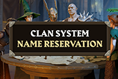 The Clan system rework is coming soon! Take this opportunity to pre-register your Clan name before the full release!