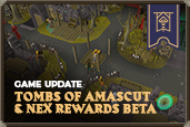 Test the rewards for Nex & Tombs of Amascut along with new features for the Steam Client and the latest Halloween event!