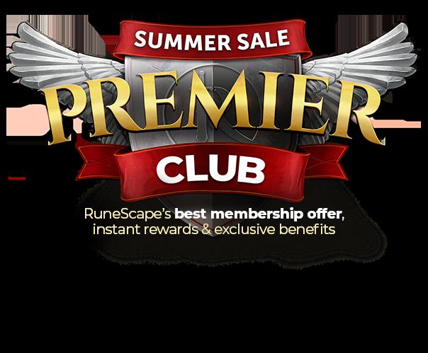SUMMER SALE - Premier Club - RuneScape's best membership offer. Instant rewards & exclusive benefits