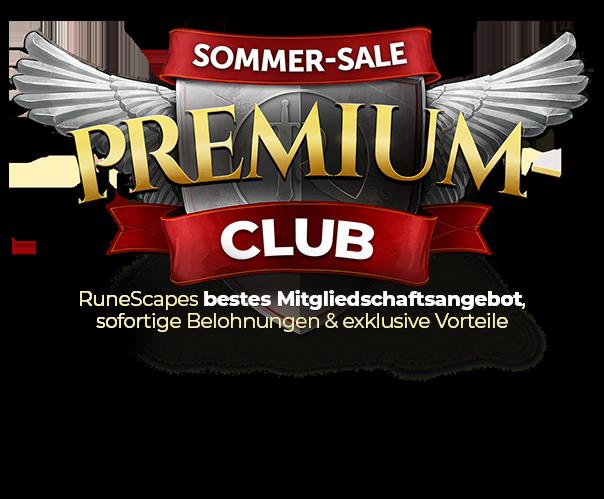 SOMMER-SALE – Premium-Club - RuneScapes hochwertigstes Mitgliedschaftsangebot. Sofortige Belohnungen & exklusive Vorteile