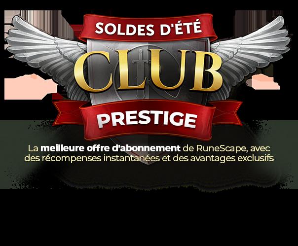 SOLDE D'ÉTÉ - Club Prestige - La meilleure offre d'abonnement à RuneScape. Récompenses immédiates et avantages exclusifs