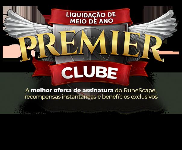 LIQUIDAÇÃO DE MEIO DE ANO - Premier Clube - A melhor oferta de assinatura do RuneScape. Recompensas instantâneas e benefícios exclusivos